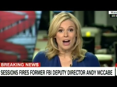 Attorney General Sessions Fires FBI Deputy Director McCabe!