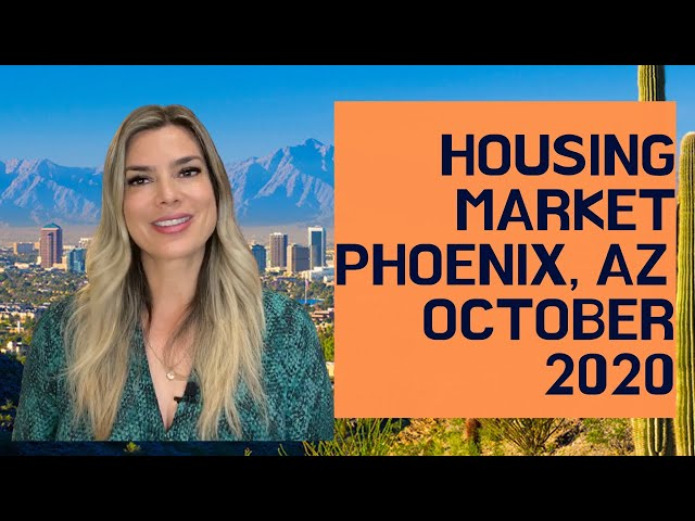October 2020 Housing Update Phoenix, Arizona