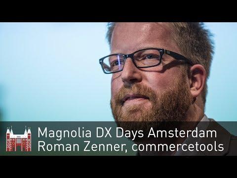 Magnolia DX Days, Amsterdam 2017 | Roman Zenner, commercetools