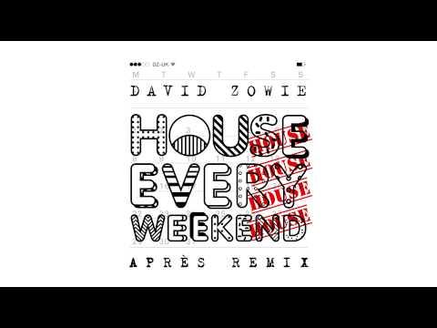 David Zowie - House Every Weekend (Après Remix)