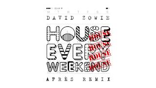 David Zowie - House Every Weekend (Après Remix)