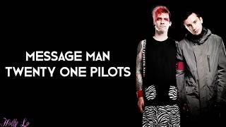 Twenty One Pilots - Message Man (with LYRICS)