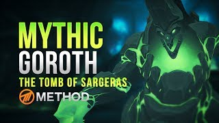 Method VS Goroth - Tomb of Sargeras Mythic
