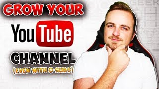 How To Grow Your YouTube Channel FAST in 2019 Even With 0 SUBSCRIBERS0 VIEWS