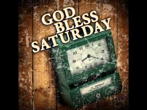 God Bless Saturday By: Kid Rock
