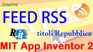 MIT App Inventor 2 ITA# Tutorial 81 Feed RSS (titoli Repubblica)