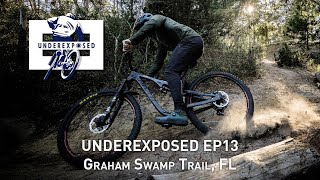Underexposed EP 13 – Graham Swamp Trails