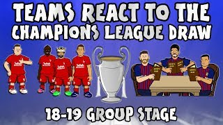 🏆TEAMS REACT TO THE UCL DRAW 18-19!🏆 (Champions League Group Stage 2018 2019 Parody)