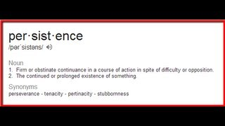 Define Persistence - How to Use Persistence to Get Whatever You Want