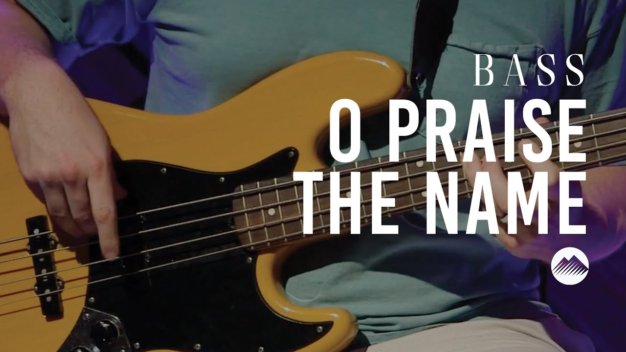 O Praise The Name by Hillsong Worship | Bass Tutorial | Summit Worship