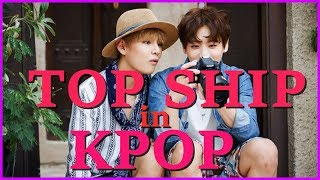 TOP SHIP IN KPOP | BOYS GROUPS