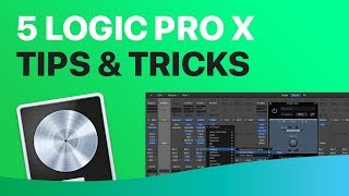 5 Logic Pro X Tips You Need To Know (2018)