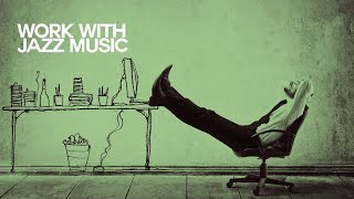 Let's Work with Jazz Music - Relaxing Sound