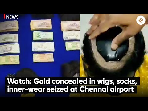 Watch: Gold concealed in wigs, socks, inner-wear seized at Chennai airport
