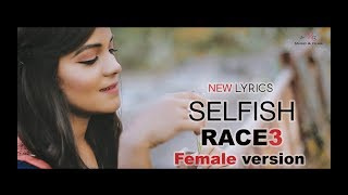 Selfish Reprise Version | Female | Sad | Cover | Race 3 | Salman Kh...