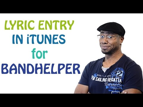 Lyric Entry Into iTunes for Bandhelper