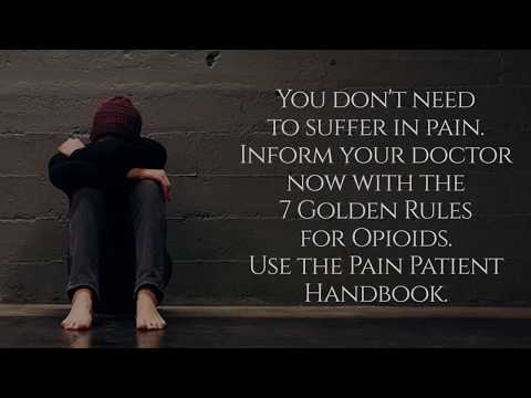 Chronic Pain Patients Speak: Support Your Doctor With The 7 Golden Rules Of Opioids