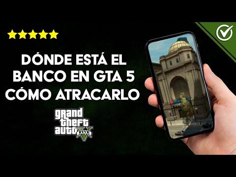 ¿Dónde está el Banco en GTA 5 y Cómo Atracarlo? – Guía de Trucos y del Grand Theft Auto