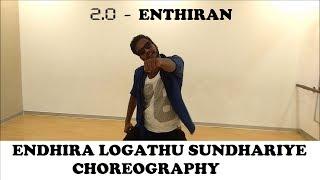 2.0 Enthiran |Songs| ENDHIRA LOGATHU SUNDARIYE DANCE CHOREOGRAPHY | Rajinikanth | A.R.Rahman