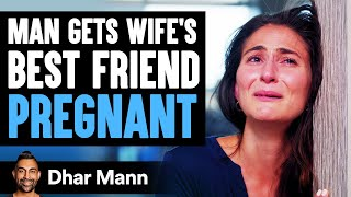 Husband Gets Wife's Best Friend Pregnant, Lives To Regret It | Dhar Mann
