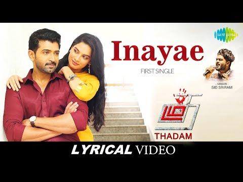 Inayae Song | Lyrical | Thadam | Arun Vijay | Sid Sriram | Madhan Karky | Magizh Thirumeni |Arun Raj