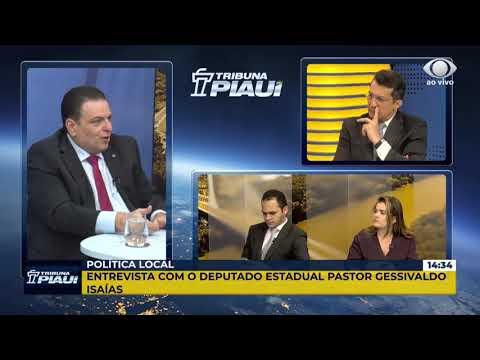 TRIBUNA PIAUÍ - ENTREVISTA COM O DEPUTADO ESTADUAL GESSIVALDO ISAÍAS
