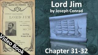 Chapter 31-32 - Lord Jim by Joseph Conrad(Chapters 31-32. Classic Literature VideoBook with synchronized text, interactive transcript, and closed captions in multiple languages. Audio courtesy of Librivox ..., 2011-09-14T13:24:34.000Z)