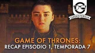Game of Thrones • Recap episodio 1, temporada 7