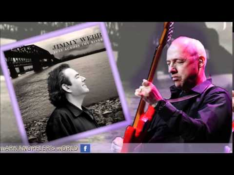 JIMMY WEBB feat MARK KNOPFLER - The Highwayman - Just Across The River