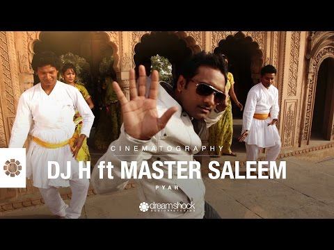 DJ H (ft Master Saleem) - Pyar - Music Video Production