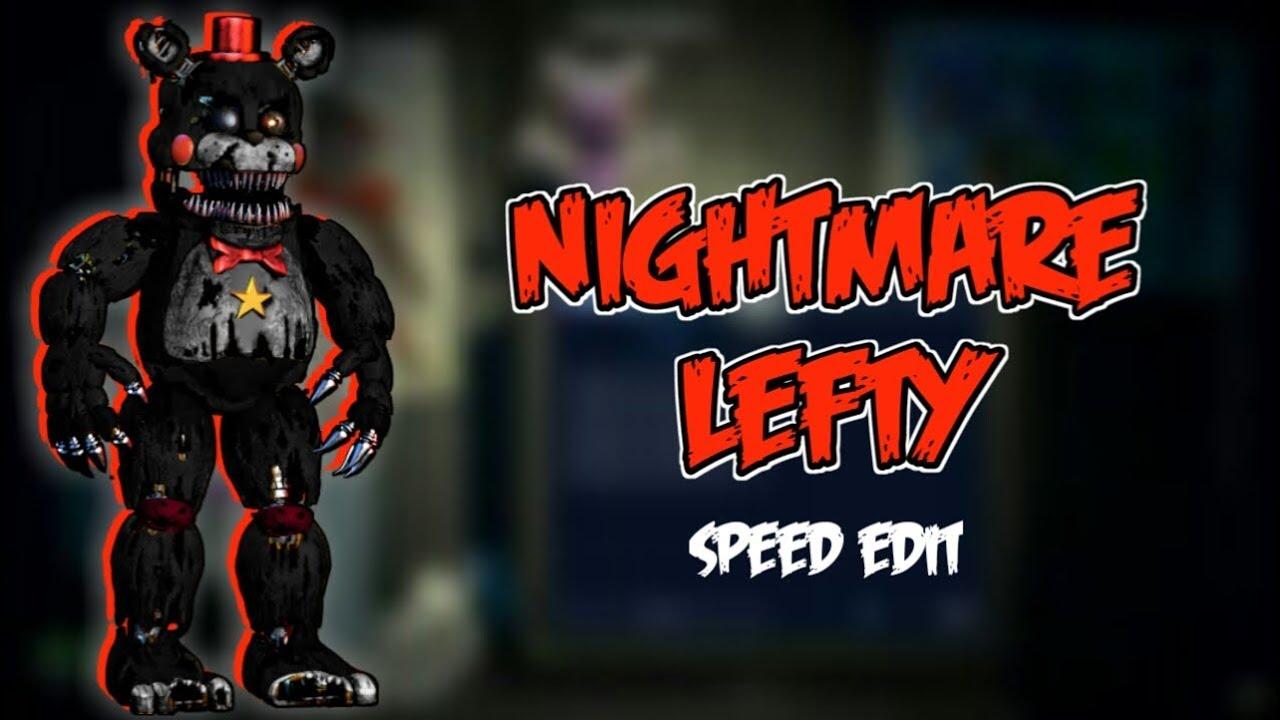 Fnaf 4 Speed Edit Nightmare Lefty Youtube