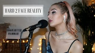 Hard 2 Face Reality - Poo Bear ft. Justin Bieber, Jay Electronica Cover by Charlotte Hannah