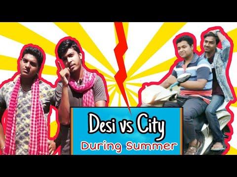 DESI VS CITY....during  summer's  days...😎😎😎😎😎