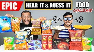 HEAR IT AND GUESS IT FOOD EATING CHALLENGE | Chips Challenge | Eating Competition | Food Challenge