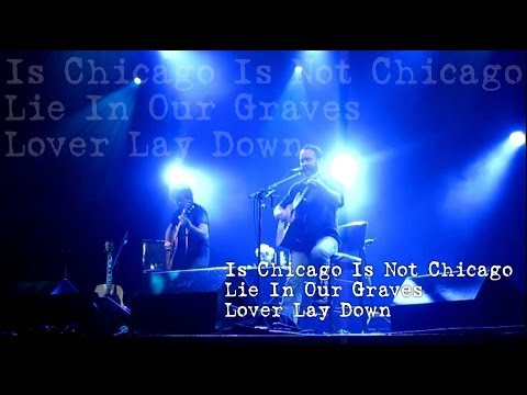 Dave Matthews & Tim Reynolds - Is Chicago Is Not Chicago Lie In Our Graves Lover Lay Down (Audios)