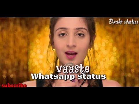 vaatse-song-:-dhvani-bhanushali,-tanishk-bagchi-||-whatsapp-status-song-||-drole-status