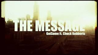 GotSome - The Message feat. Chuck Roberts