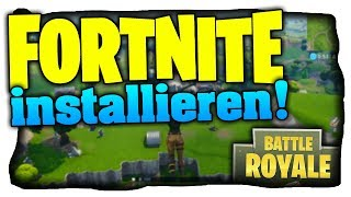 Fortnite installieren auf dem PC! (Deutsch) - Windows/Mac - Tutorial 2018