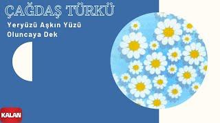 Çağdaş Türkü - Yeryüzü Aşkın Yüzü Oluncaya Dek -  Bekle Beni © 1999 Kalan Müzik