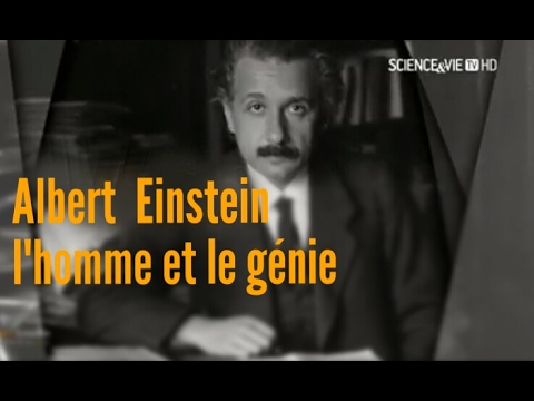 ALBERT EINSTEIN : L'HOMME ET LE GÉNIE