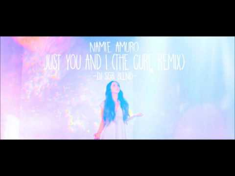 Namie Amuro - Just You And I (The Cure Remix) - DJ SGR Blend
