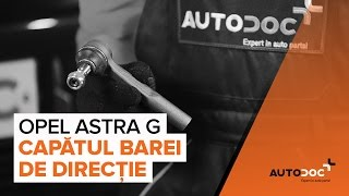 Cum și când se schimba Cap de bara OPEL ASTRA G Hatchback (F48_, F08_): ghid video