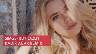Simge - Ben Bazen (Kadir ACAR Remix) Video