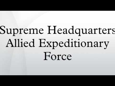 Supreme Headquarters Allied Expeditionary Force