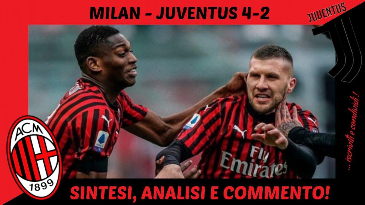 MILAN - JUVE 4-2: SINTESI, ANALISI E COMMENTO!