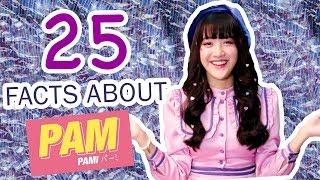 PAM MBO | 25 Facts ที่จะทำให้คุณรู้จัก 'แพม' มากกว่าที่เคย!