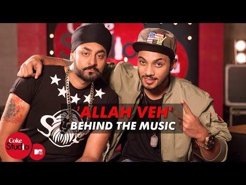 'Allah Veh' BTM - Manj Musik, Raftaar & Jashan Singh - Coke Studio@MTV Season 4