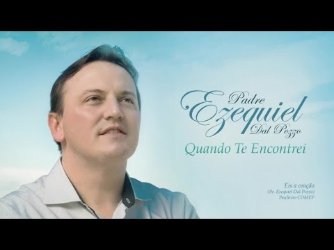 Pe. Ezequiel Dal Pozzo - Eis a oração