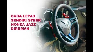 Cara Lepas steer setir Honda fit jazz ge8 sendiri