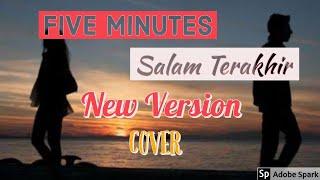 Download lagu FIVE MINUTES - SALAM TERAKHIR new version (cover)